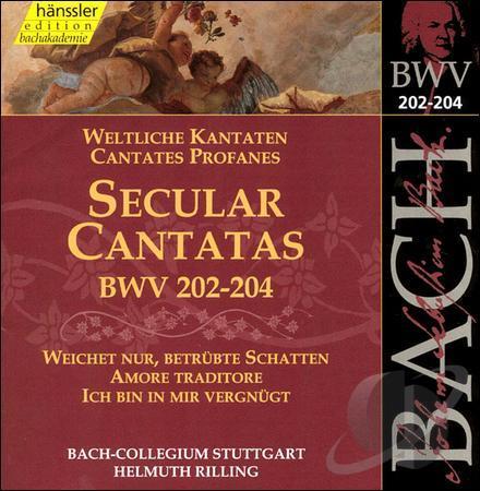 JOHANN SEBASTIAN BACH, Weltliche Kantaten BWV 202-204