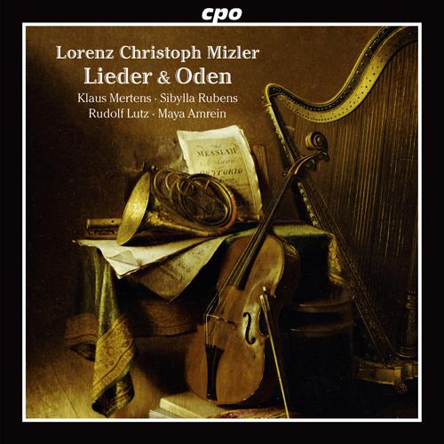Lorenz Christoph Mizler (1711 - 1778): Lieder und Oden