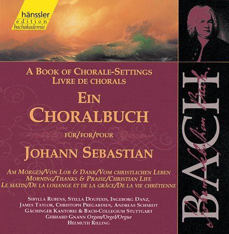 Johann Sebastian Bach - Ein Choralbuch: Am Morgen/Von Lob und Dank