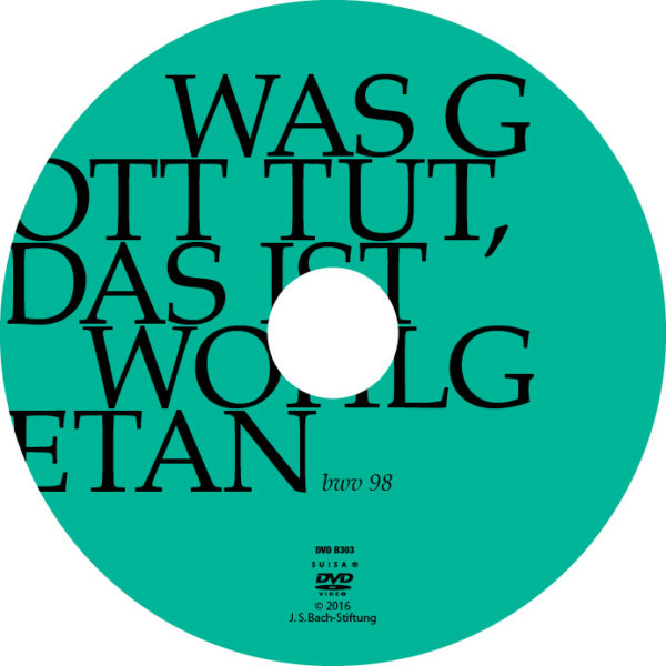 DVD: Joh. Seb. Bach: Kantate BWV 98 Was Gott tut, das ist wohlgetan