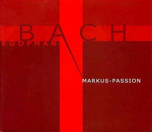 Joh. Seb. Bach: Markus-Passion BWV 247