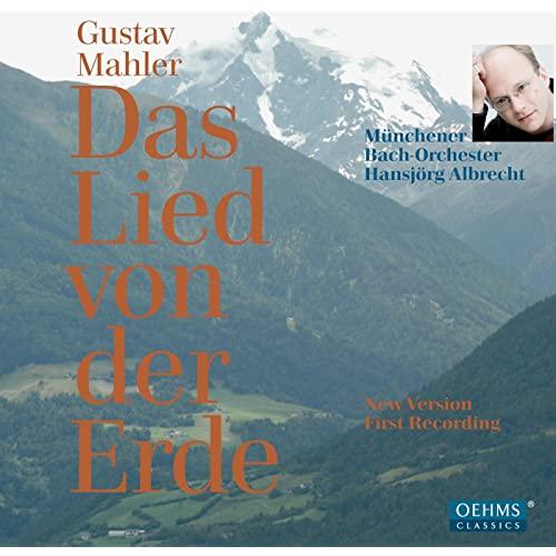Gustav Mahler: Das Lied von der Erde (New Version - First Recording)