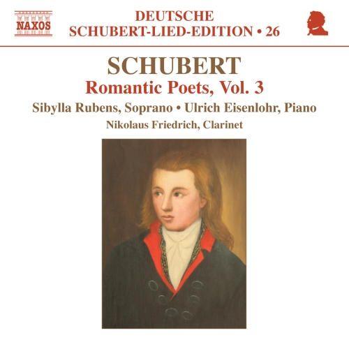 Franz Schubert: Romantic Poets, Vol. 3