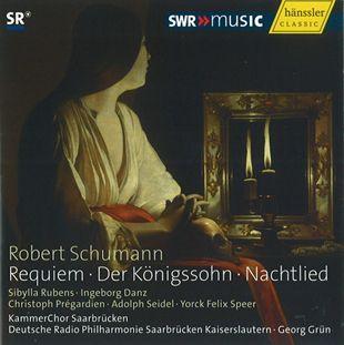 Robert Schumann: Requiem / Der Königssohn / Nachtlied